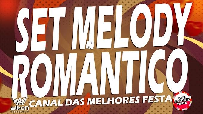 Set Melody Romântico 2021 - Sucesso Set Só Músicas Nova Ailton Produções - CANAL DAS MELHORES FESTA