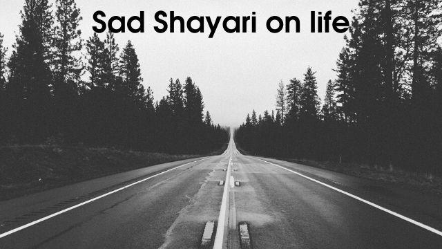 Sad Shayari on life - जीवन पर दुखद शायरी