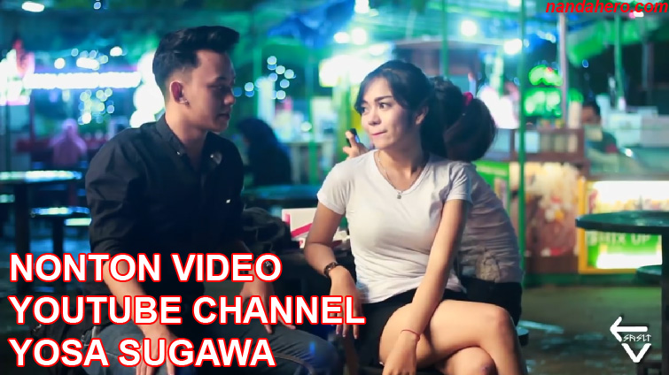 nonton video youtube channel yosa sugawa