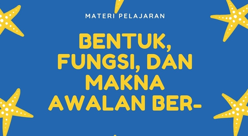 Bentuk, Fungsi, dan Makna Imbuhan Afiks ber    PELAJARAN BAHASA INDONESIA DI JARI KAMU