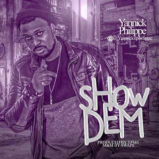 Yannick Phillipe – Show Dem