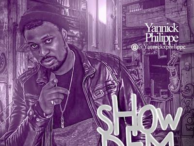 DOWNLOAD MP3: Yannick Phillipe – Show Dem