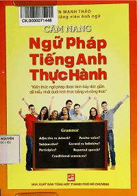 Cẩm Nang Ngữ Pháp Tiếng Anh Thực Hành - Nguyễn Mạnh Thảo