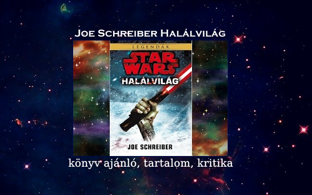 Joe Schreiber Halálvilág könyv ajánló, tartalom
