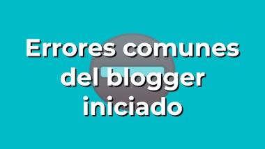 9 errores comunes que cometen los blogueros iniciados