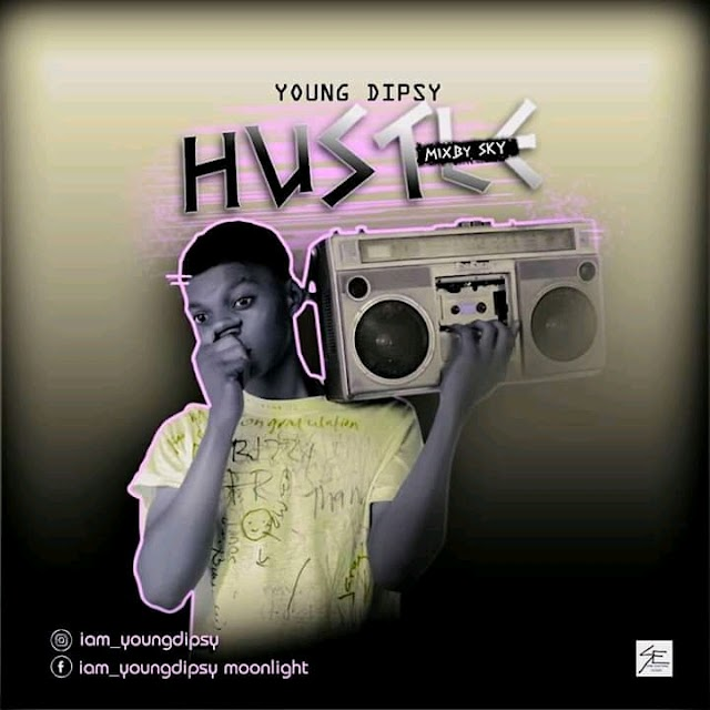 MUSIC: Young Dipsy - Hustle