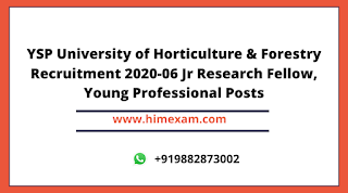YSP University of Horticulture & Forestry Recruitment 2020-06 Jr Research Fellow, Young Professional Posts