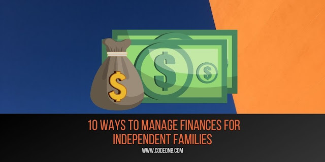 10 Ways to Manage Finances for Independent Families