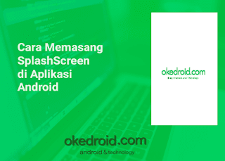 Belajar Cara Memasang SplashScreen di Aplikasi Android