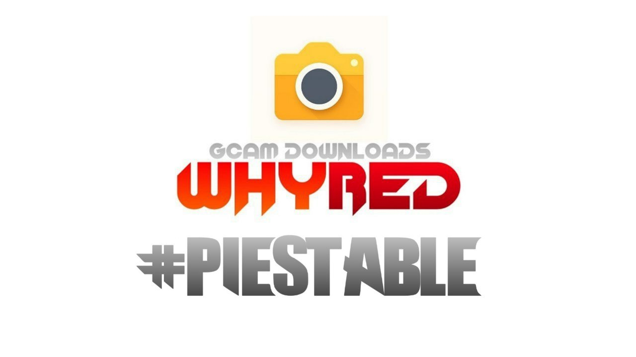 WHYRED] - #PIESTABLE - GCam Working on Most of the Pie Roms