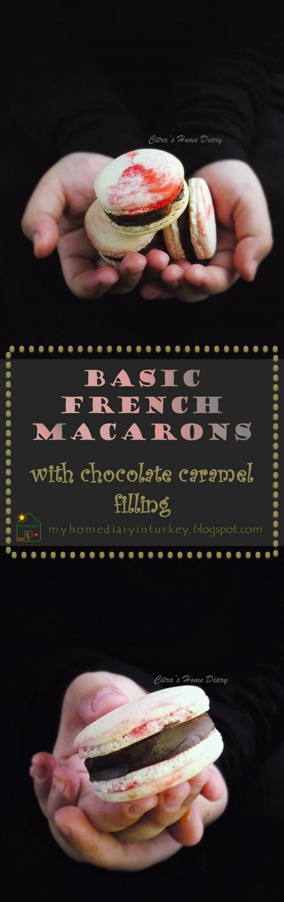 My Basic French Macarons with Chocolate caramel Filling| Çitra's Home Diary. #macaronsrecipe #frenchmacarons #cookiesrecipe #chocolateganache #caramelmacaronsfilling #dessert #caramelfrosting