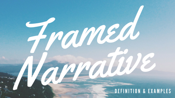 Framed Narrative Definition and Examples