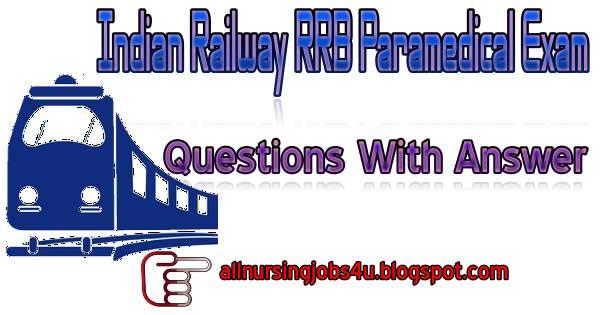 Model Questions for Railway RRB Paramedical Staff Nurse Exam