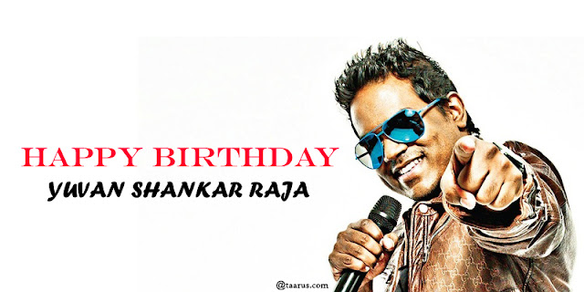 Happy Birthday Yuvan Shankar Raja