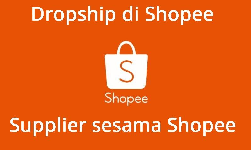 tips jualan dropship di shopee supplier sesama shopee