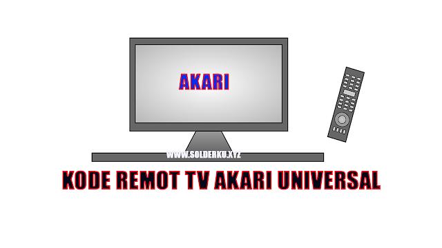KODE REMOT TV AKARI UNIVERSAL