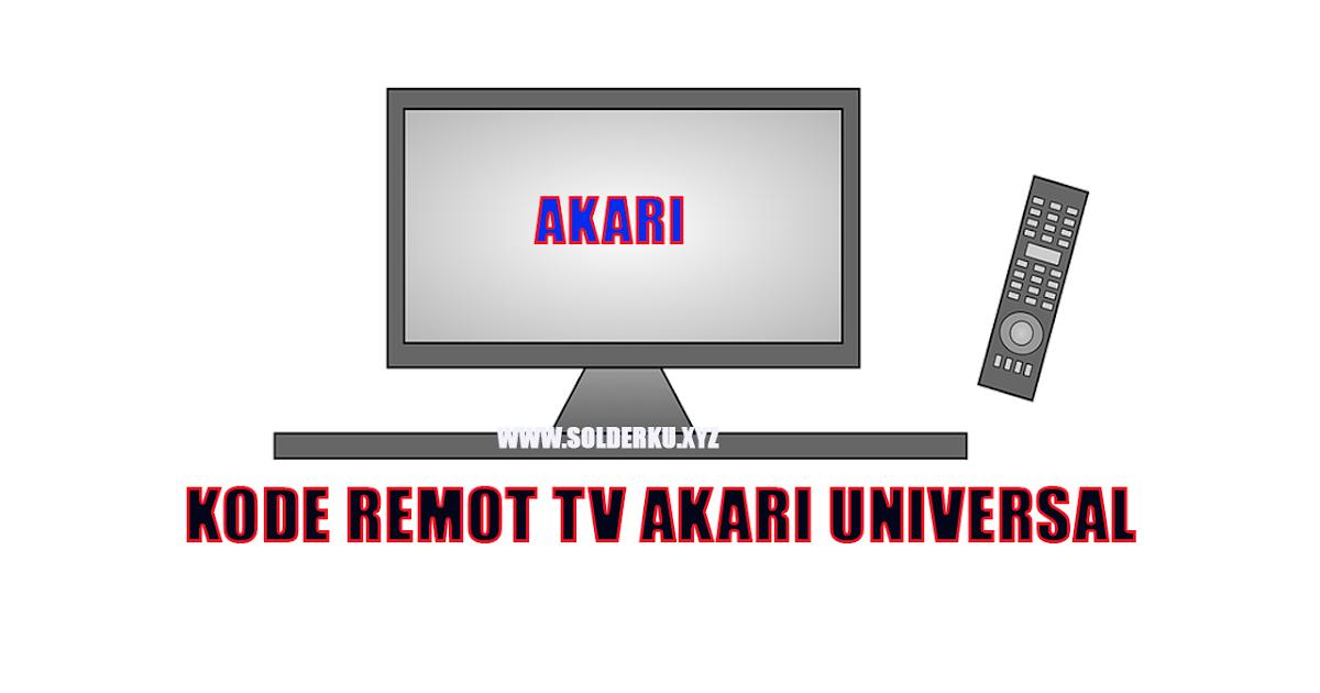 Kode Remot Tv Akari Universal Solderku