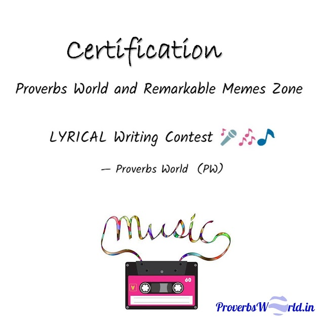Proverbs World and Remarkable Memes Zone Lyrical Contest
