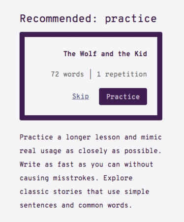 "Screenshot of Typey Type's recommended practice lesson ""The Wolf and the Kid"". ""Practice  a longer lesson and mimic real usage as closely as possible. Write as fast as you can without causing misstrokes. Explore classic stories that use simple sentences and common words."""