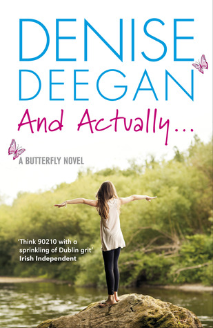 And Actually... by Denise Deegan