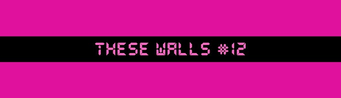 These Walls #12