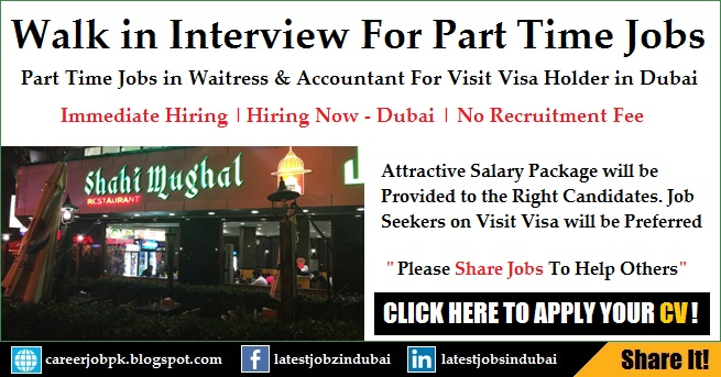 Walk in Interview Part Time Jobs for Visit Visa Holders in Dubai