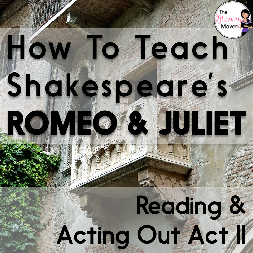 Whether you are a teacher tackling William Shakespeare's play Romeo and Juliet for the first time or you are a veteran looking to change how you've taught it in the past, it is always helpful to find out how another teacher plans it all out. Read on to find out what scenes I focus on in Act II and why, how my students read and act out those scenes, and what activities I use to extend learning and make connections.