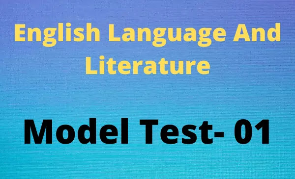 English Language And Literature Model Test- 01