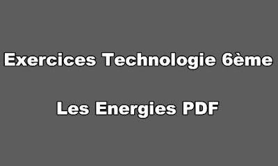 Exercices Technologie 6ème les Energies PDF