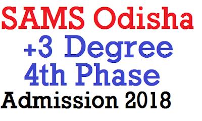 SAMS Odisha Degree 4th Phase Admission 2018