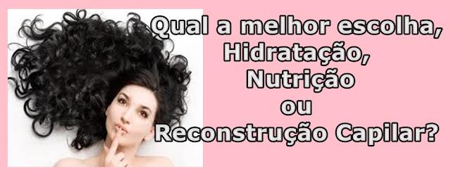 qual_a_melhor_hidratacao_nutricao_reconstrucao