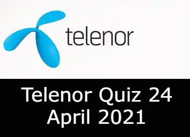 Telenor Quiz Today 24 April 2021 | Telenor Quiz Answers Today 24 April