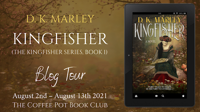 ]Blog Tour] 'Kingfisher' (The Kingfisher Series, Book One) By D. K. Marley #HistoricalFiction #TimeTravel
