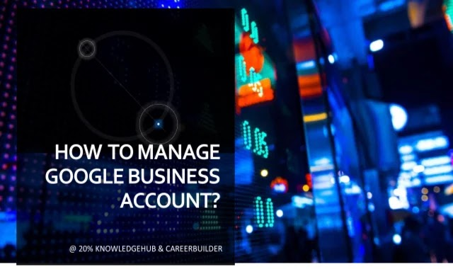 How to manage Google Business Account?
