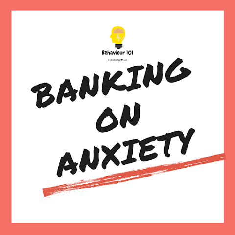 Banking On Anxiety