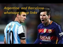 BARCELONA and ARGENTINA  Whatsapp group links