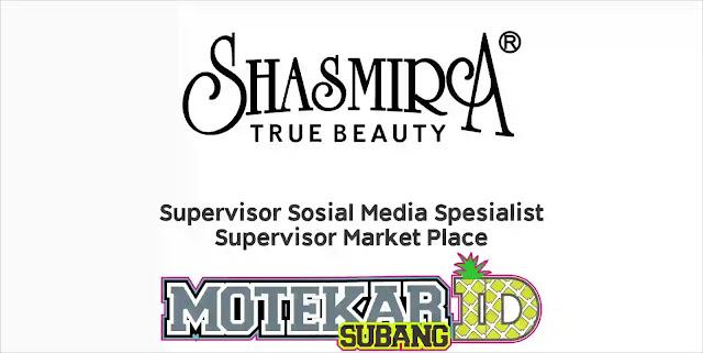 Info Loker SPV. Sosmed spesialis & Market Place Shasmira bandung
