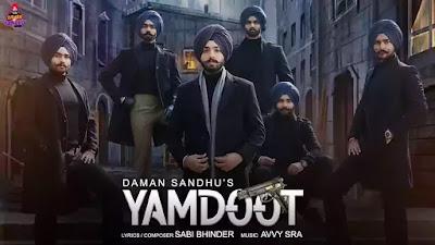 Checkout Daman Sandhu new song Yamdoot lyrics penned by Sabi bhinder
