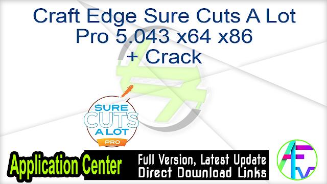 Craft Edge Sure Cuts A Lot Pro 5.043 x64 x86 + Crack