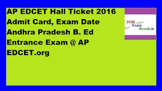 AP EDCET Hall Ticket 2016 Admit Card, Exam Date Andhra Pradesh B. Ed Entrance Exam @ AP EDCET.org