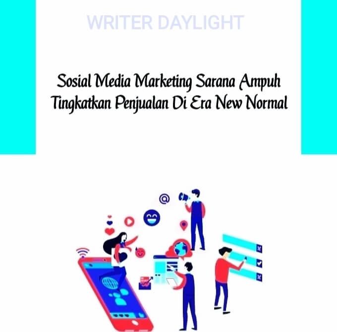 Sosial Media Marketing Sarana Tingkatkan Penjualan Di Era New Normal