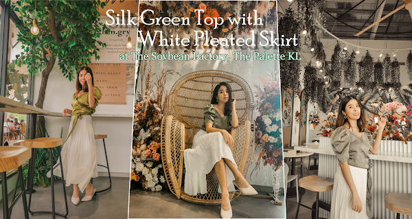 Silk Green Top with White Pleated Skirt | Taken at The Soybean Factory, The Palette KL