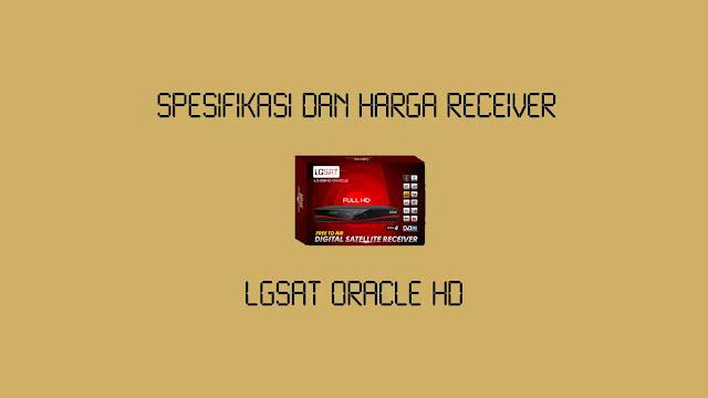 Spesifikasi dan Harga Receiver Lgsat Oracle HD