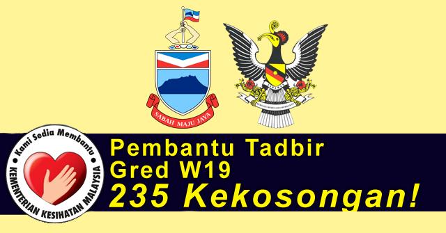 KKM Sabah & Sarawak Buka 235 Jawatan Pembantu Tadbir Gred W19 ~ SPM Layak Memohon !