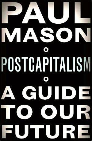 paul mason postcapitalism
