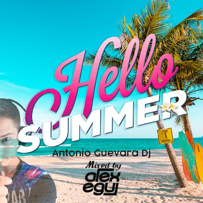 Hello Summer (Mixed By Alex Egui & Antonio Guevara Dj)