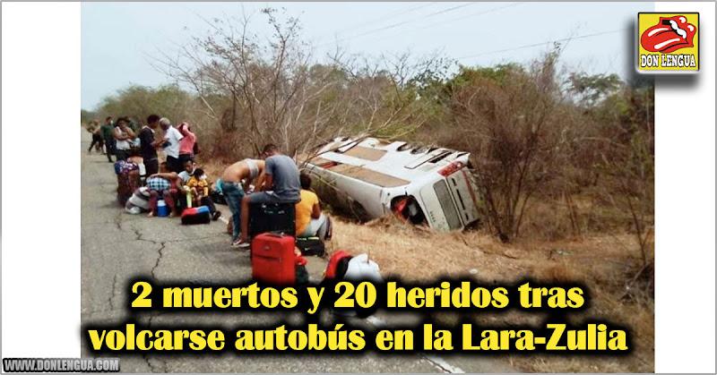 2 muertos y 20 heridos tras volcarse autobús en la Lara-Zulia