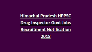 Himachal Pradesh HPPSC Drug Inspector Govt Jobs Recruitment Notification 2018