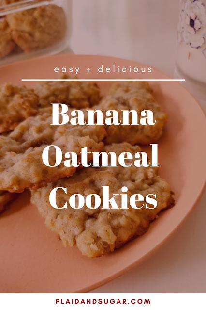 Banana Oatmeal Cookies BY Plaid and Sugar