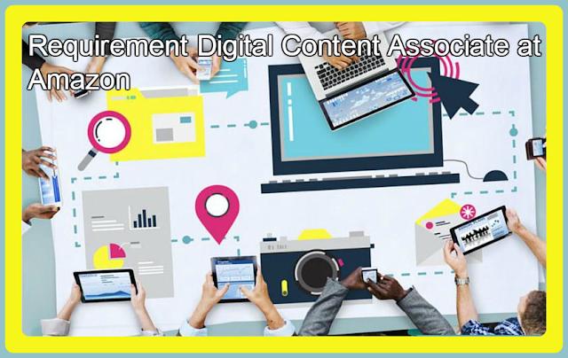 Huge Job Vacancy Requirement Digital Content Associate at Amazon